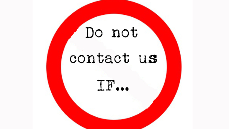 Do not contact us IF...