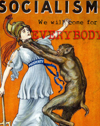Socialism - we will come for EVERYBODY!
